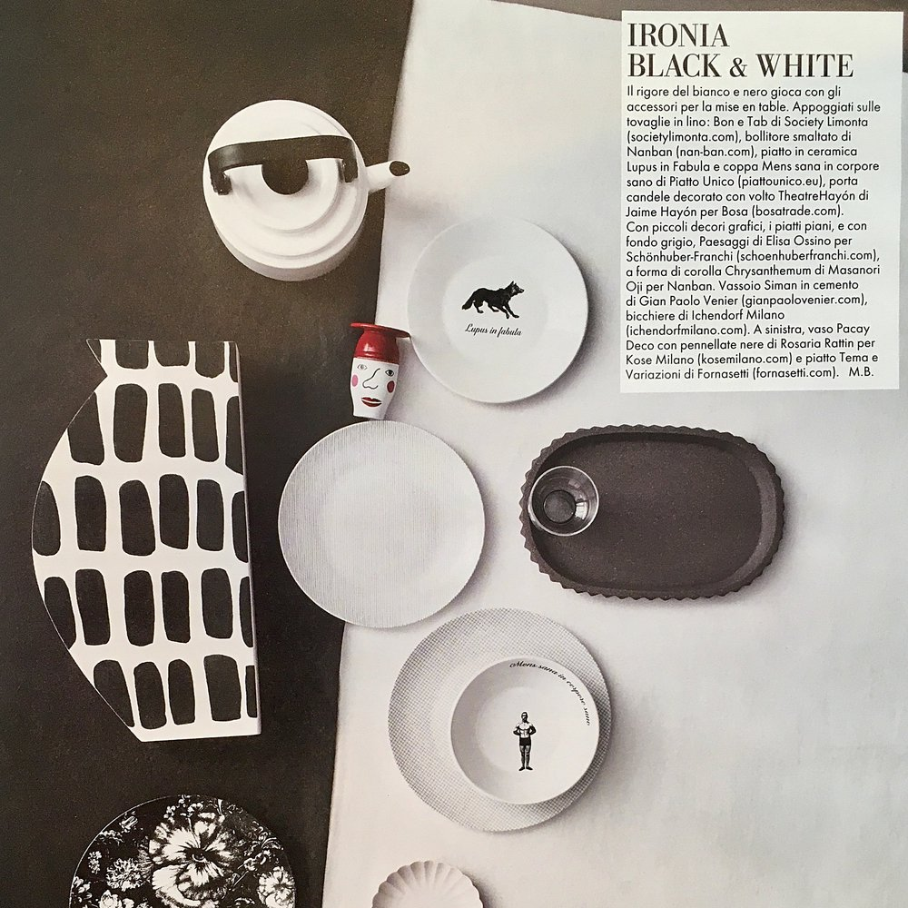 "Elle Decor   Blow up , July 2018 | Ironia Black&White. Ipse dixit line plate ""Lupus in fabula"" and bowl ""Mens sana in corpore sano""."