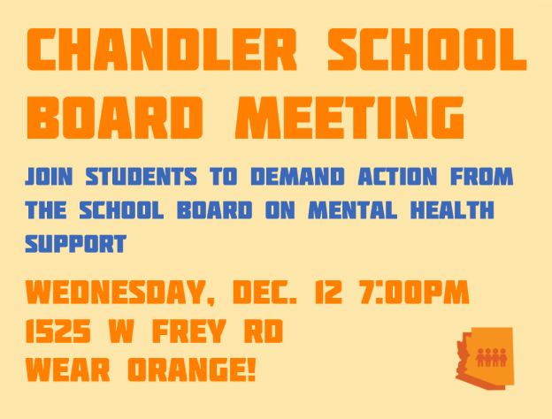 Chandler School Board Meeting - Join students to demand action from the school board on mental health support!Wednesday, December 12, 2018 7PM1525 W Frey RdWear orange!