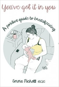 You've Got It In You - a positive guide to breastfeeding.