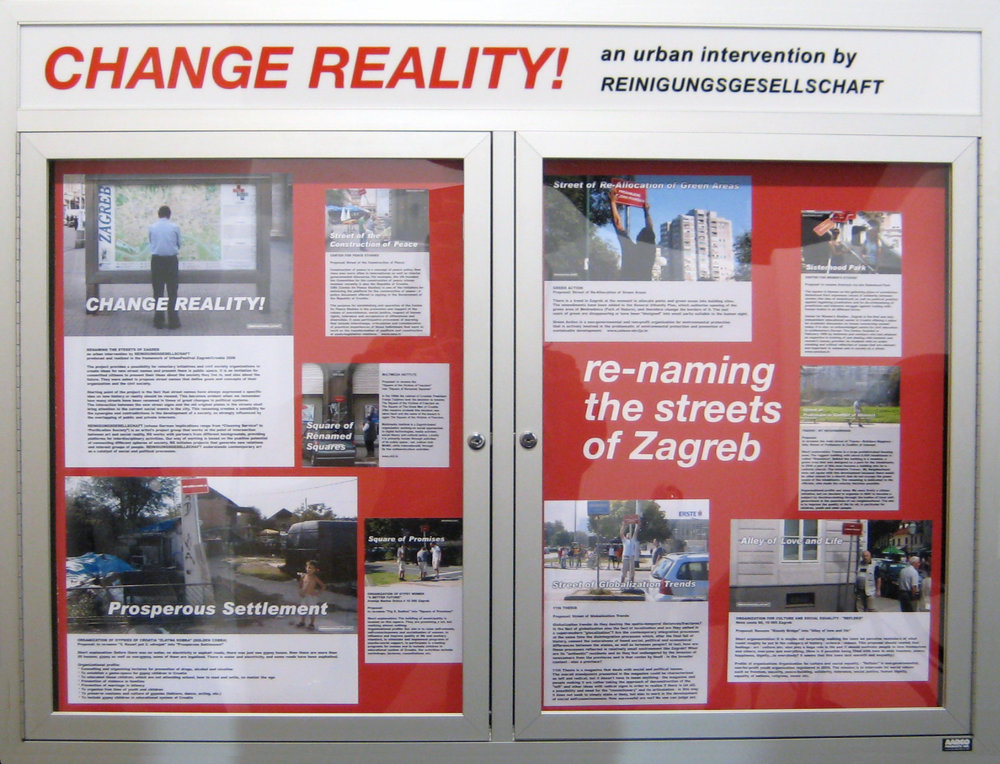 REINIGUNGSGESELLSCHAFT,  CHANGE REALITY!RENAMING THE STREETS OF ZAGREB , 2006; agencies propose new street names that reflect goals and concepts of their initiatives; produced for UrbanFestival Zagreb/Croatia