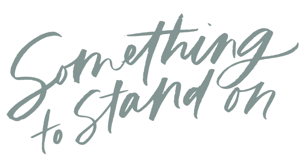 Something to Stand On Lettering-03.png