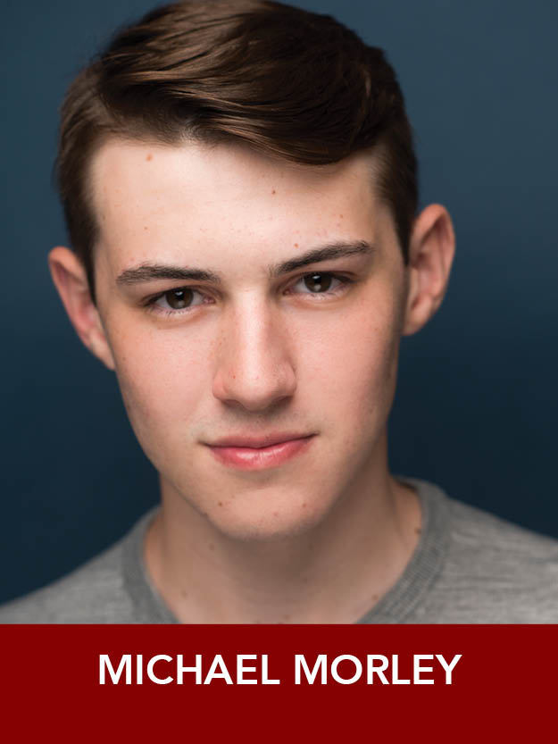 MICHAEL MORLEY  ( Sailor ) is a Junior B.F.A. Musical Theatre major/Dance minor at Point Park. Past Roles: National Tour of  Oliver!  '08-'09 (Charlie Bates u/s Oliver),  Kiss Me, Kate  (Hortensio),  Light in the Piazza  (Fabrizio).