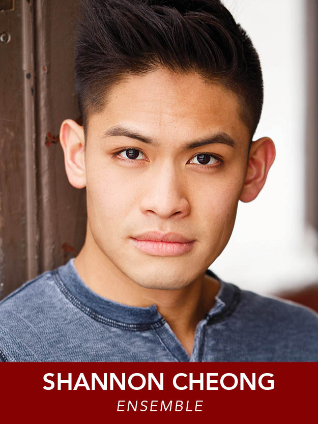 SHANNON CHEONG  ( Ensemble ) is grateful to be working on  Music Man  after having just worked on  Anything Goes . Past credits include  Legally Blonde  (Emmett),  City of Angels  (Stine), and  Carousel .  ShannonIgnatiusCheong.com