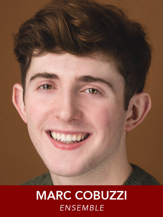 MARC COBUZZI  ( Ensemble ) is a Sophomore B.F.A. Musical Theatre major at Emerson College and is ecstatic to be making his regional debut in  The Music Man !
