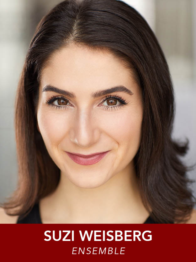 SUZI WEISBERG  ( Ensemble ) RMT:  Anything Goes, A Chorus Line, Joseph…Dreamcoat,  and  42nd Street . Regionally, Suzi has also performed at the Pittsburgh Playhouse, and with Commonwealth Shakespeare Company. BFA: Point Park University.