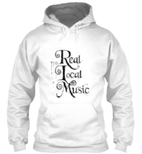 WE HAVE A STORE TOO!!!    Real Local Music Hoodies, T-shirts, AND MORE.....