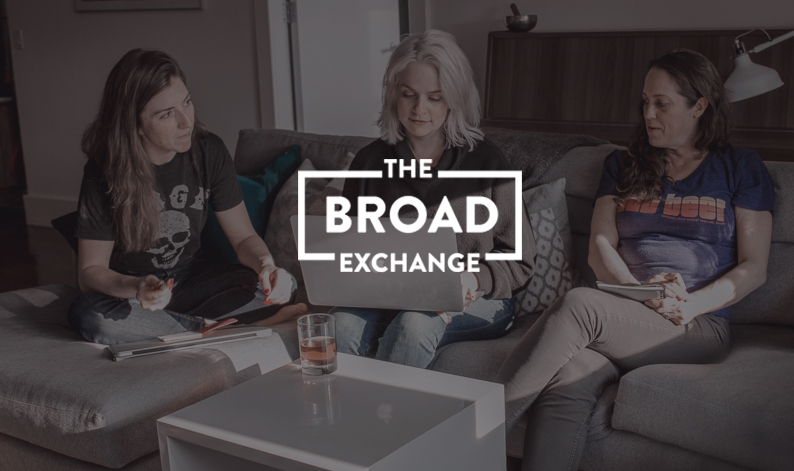 THE BROAD EXCHANGE   Female leaders   turn talk into action to solve problems in the ad biz and beyond.