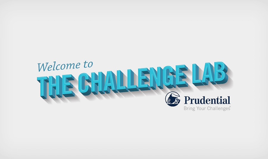 PRUDENTIAL CHALLENGE LAB - Prudential helps people understand how their own human behaviors can become financial roadblocks.