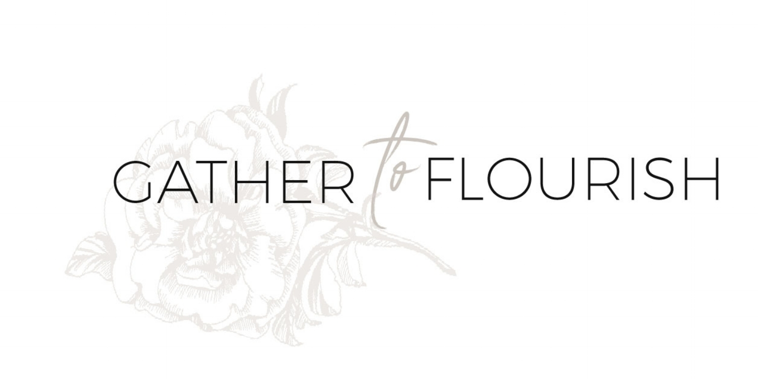 Gather to Flourish