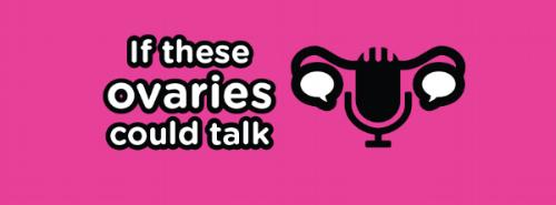 ovaries talk podcast logo