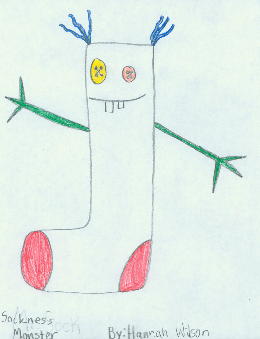 Hannah Wilson (age 11).  Sockness Monster,  2009. Crayon on paper; 11 x 8 1/2. Collection of Museum of Glass, Tacoma, Washington.    Sockness Monster  artist's statement:  My sockness Monster eats all of the socks when they are in the Washing machine. (At least thats what my mom says) :)