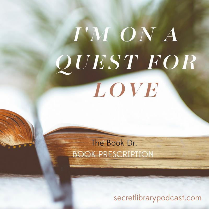 Quest for Love | Secret Library Podcast | carolinedonahue.com