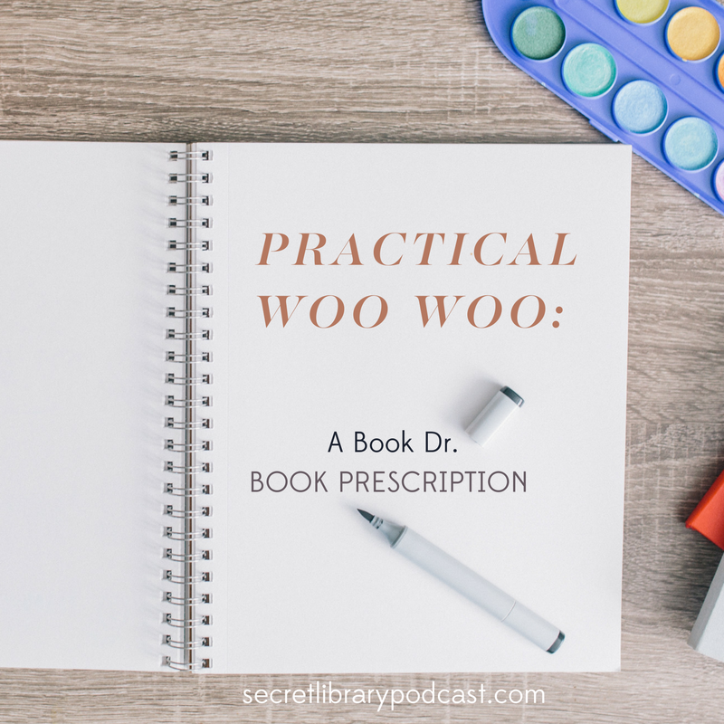 Book Prescription | Woo Woo | Secret Library Podcast | carolinedonahue.com