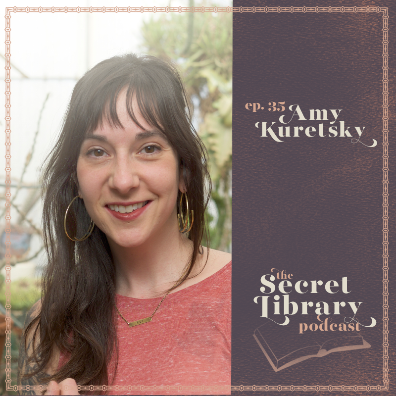 Amy Kuretsky | How to be a healthy writer | Secret Library Podcast