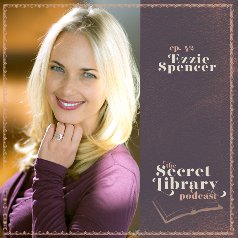 Ezzie Spencer | Secret Library Podcast | Writing the Wisdom of the Moon