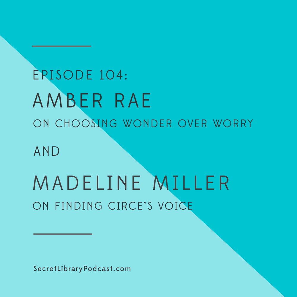 #104 Amber Rae + Madeline Miller