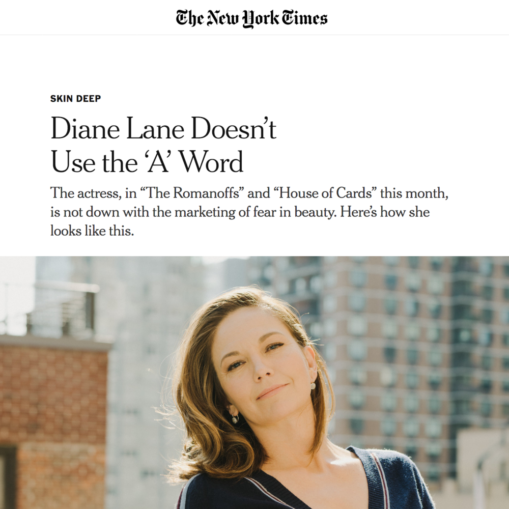 """The New York Times - from """"Diane Lane Doesn't Use the 'A' Word""""And there is my beloved Verabella on the West Coast. She is Russian and the real deal. She has many products I swear by.She has this calming rose cream called Bella Rosa that is wonderful. When you're having your face touched all dang day long for work, it's wonderful. I wonder what men's skin would look like if they were getting their eyes poked for 30 years. Verabella also has an amazing sunblock with SPF 45 that has cucumber and aloe in it."""