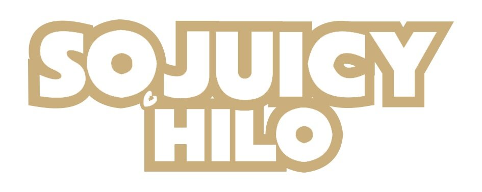 So Juicy Hilo