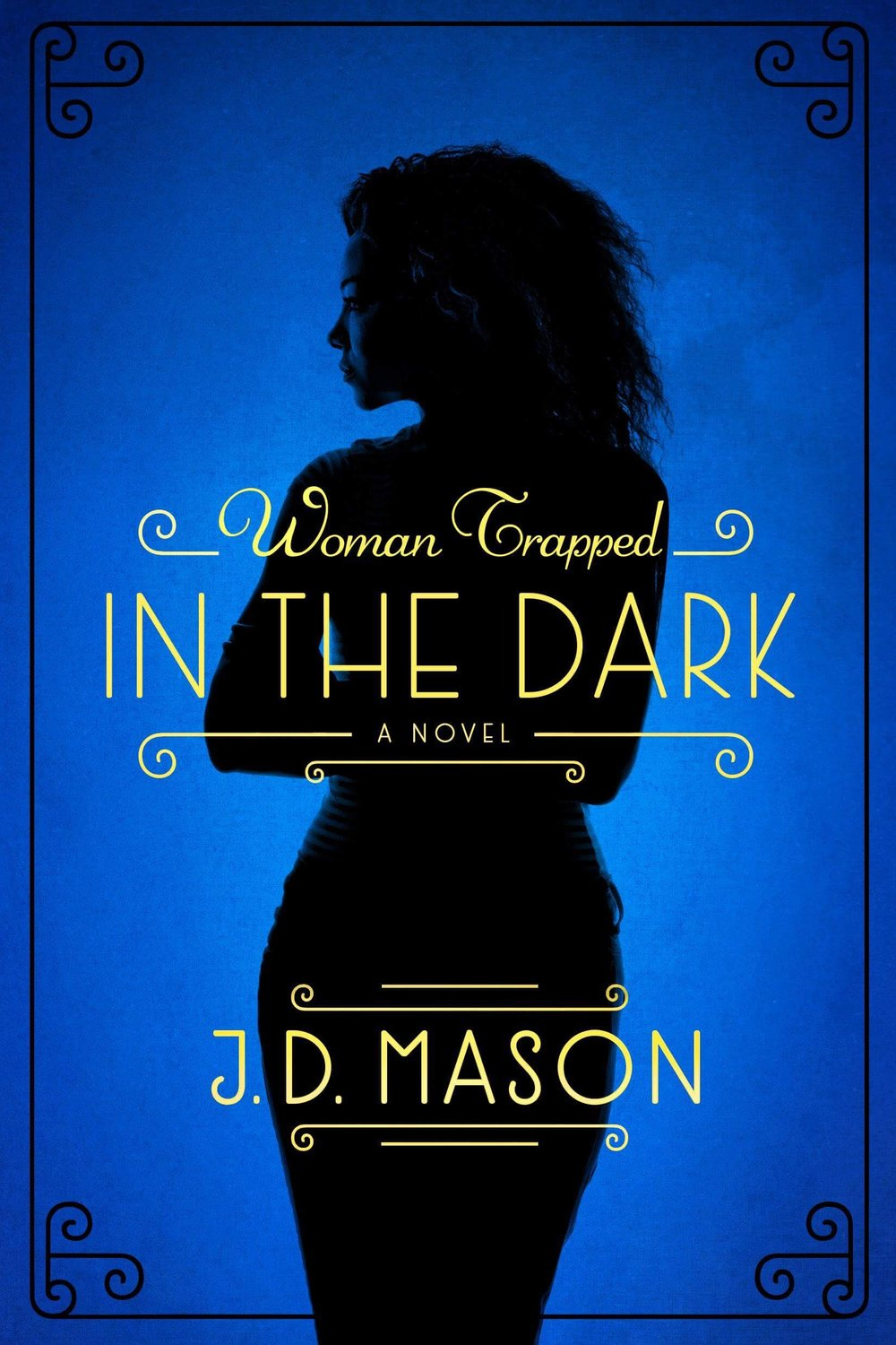Click here to order JD's next book, Woman Trapped in the Dark.
