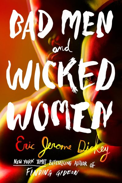 Eric Jerome Dickey's latest work, Bad Men and Wicked Women is available on Amazon now! Click to purchase!