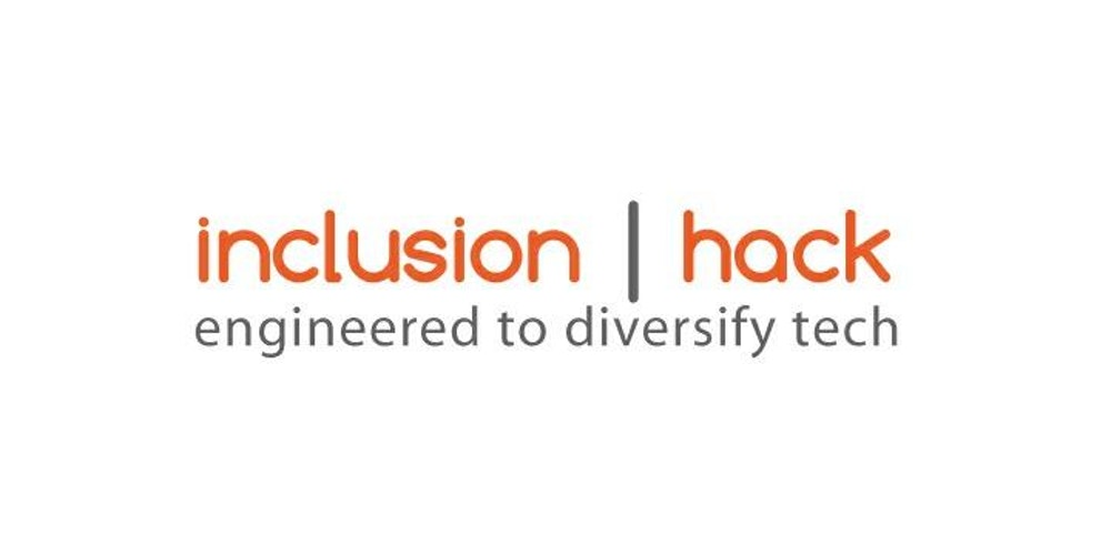 inclusion | hack - Engineered to Diversify tech