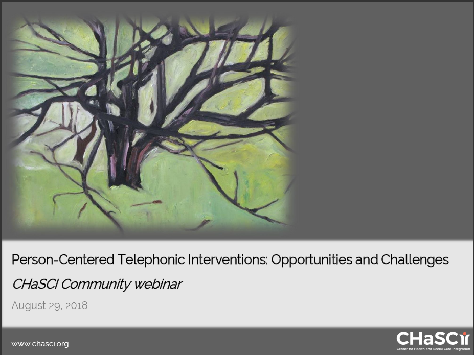 Person-Centered Telephonic Interventions: Opportunities and Challenges - August 2018 CHaSCI Community webinar