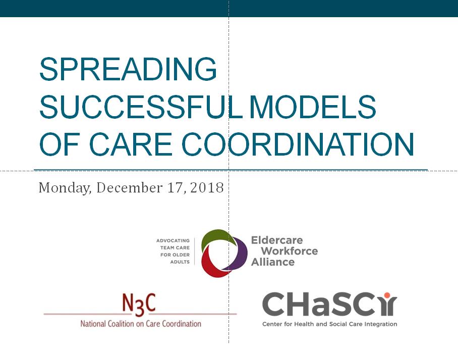 Spreading Successful Models of Care Coordination - December 2018 CHaSCI Community webinar