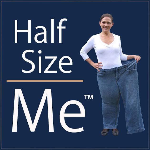 Half Size Me ©