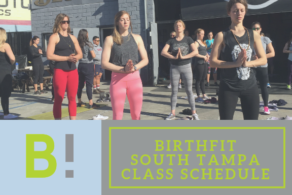 BF SOUTH TAMPAClass Schedule - Sign up for your BIRTHFIT Series today! Spots are limited in each series.