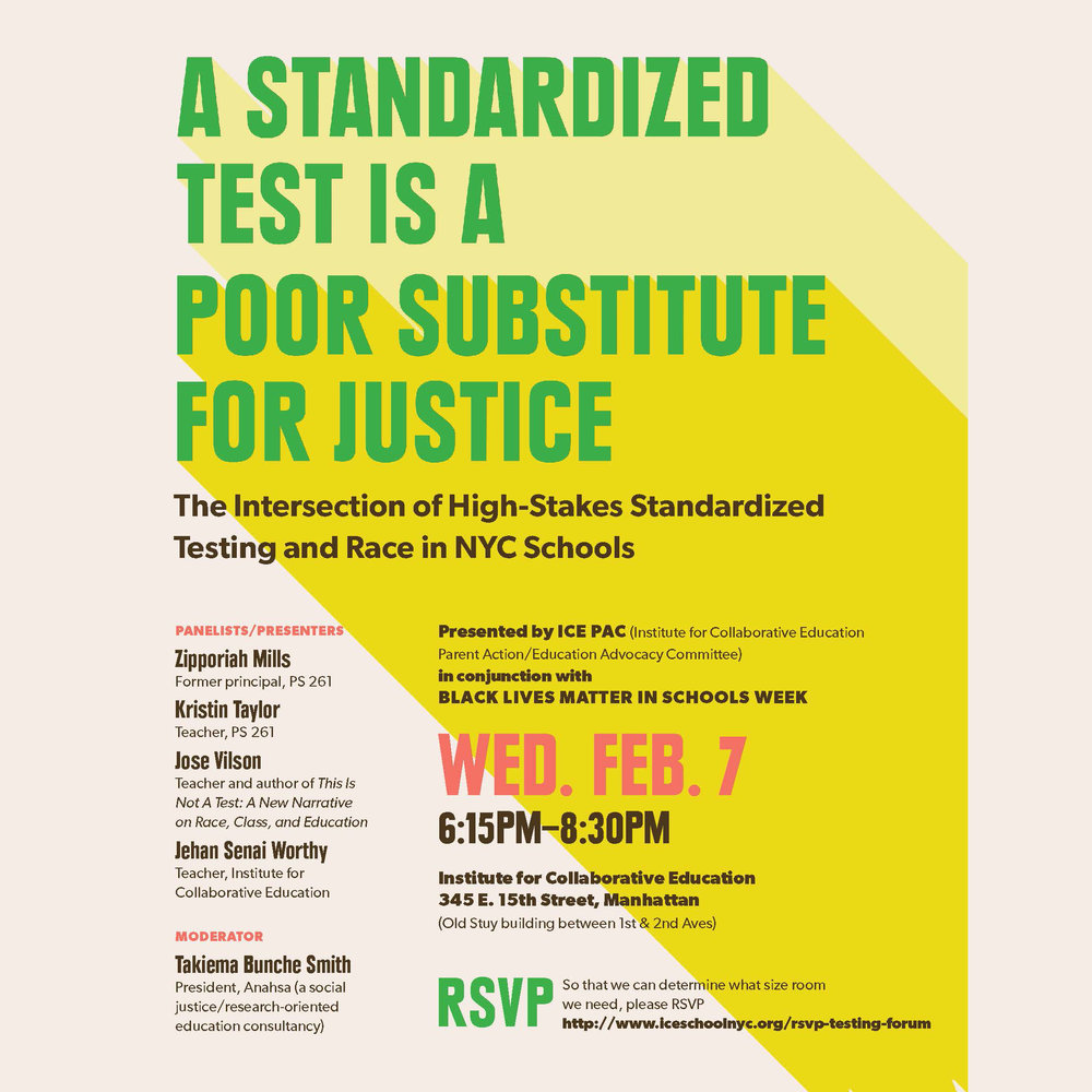 A Standardized Test Is A Poor Substitute For Justice: The Intersection of High-Stakes Standardized Testing and Race in NYC Schools RECORDED AT THE INSTITUTE FOR COLLABORATIVE EDUCATION IN NEW YORK CITY. FEBRUARY 7, 2018.