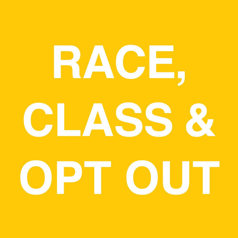 Race, Class & Opt Out.jpg