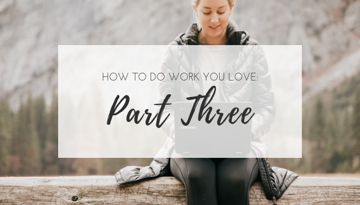 How to do work you love