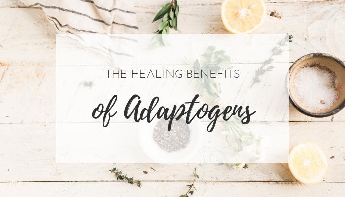 The Healing benefits of adaptogens