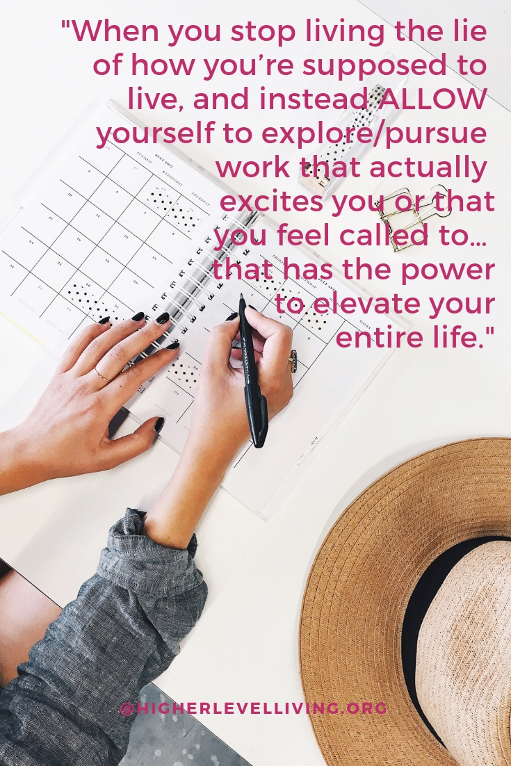 How to do work you love: Part Two | Higher Level Living