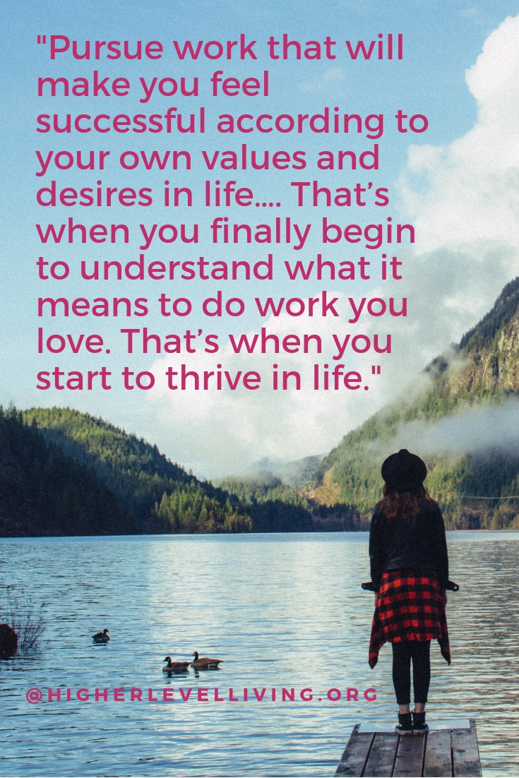 How to Do Work You Love: Part One | Higher Level Living
