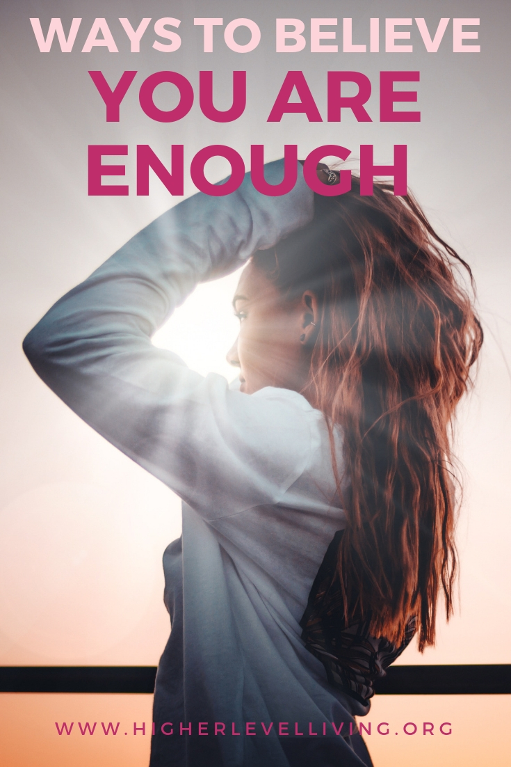 Way to believe you are enough