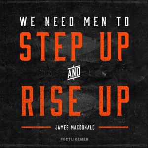 ActLikeMen-Quote-JamesMacDonald1