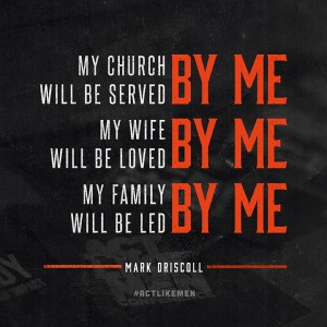 ActLikeMen-Quote-MarkDriscoll1