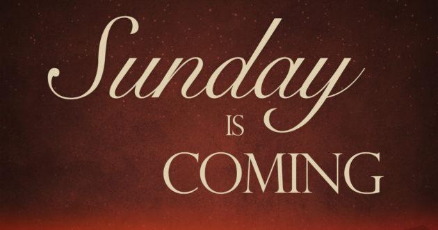 sunday-is-coming-church-news-1-630x331.jpg