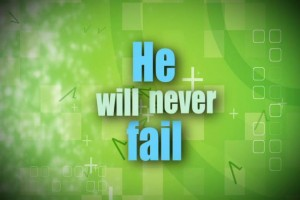 He will never fail