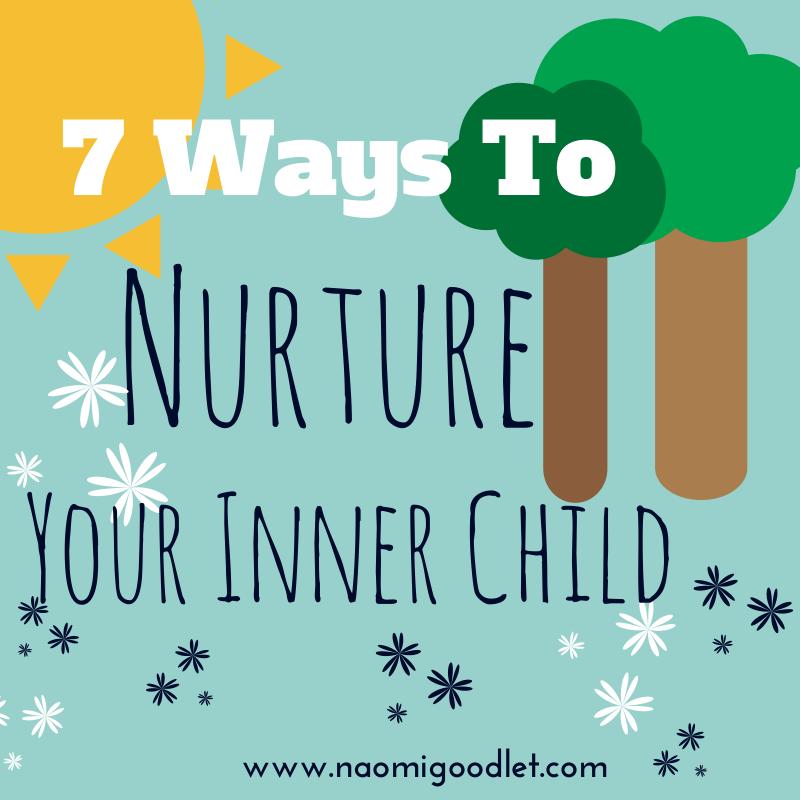7 Ways To Nurture Your Inner Child