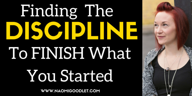 Finding The DISCIPLINE To Finish What You Started