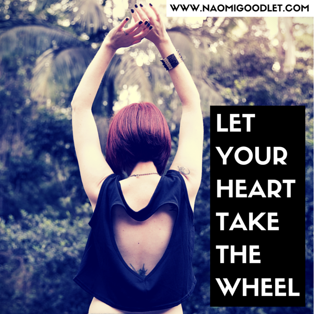 LET your heart take the wheel