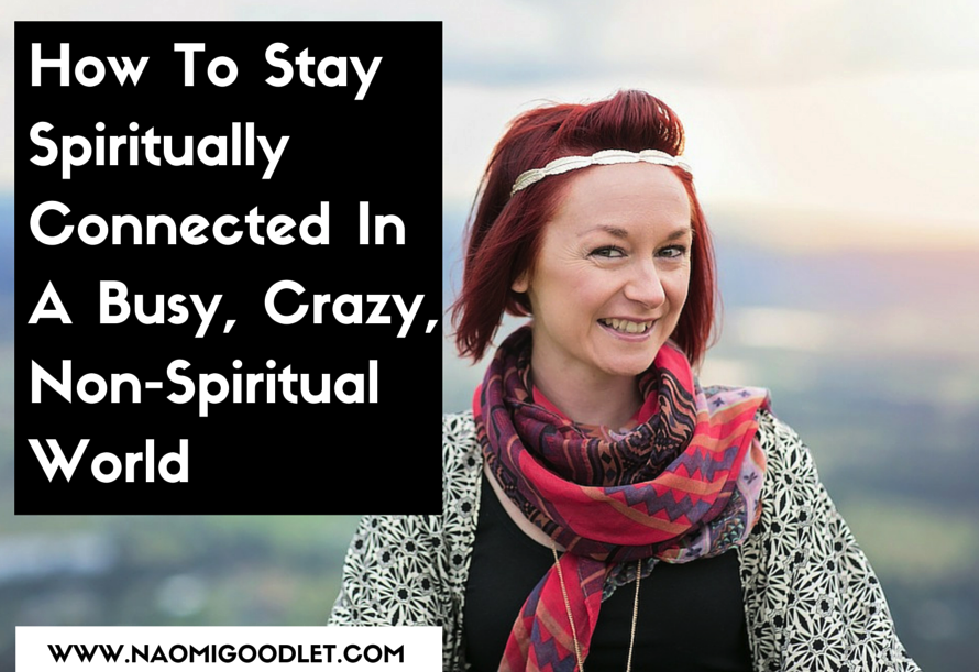 How To Stay Spiritually Connected In A copy