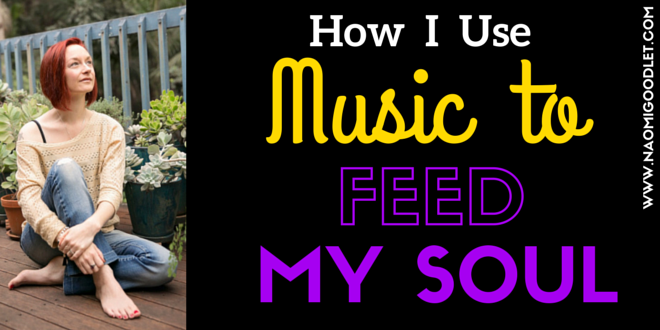 How I Use Music To Feed My Soul