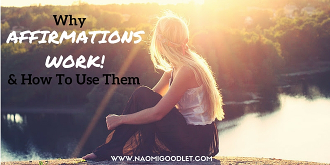 Why Affirmations Work and How To Use Them