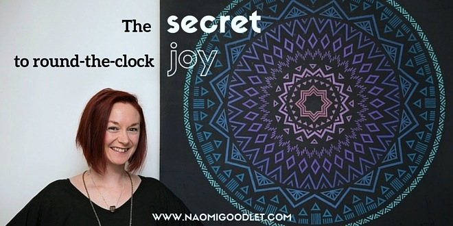 The Secret To Round The Clock Joy