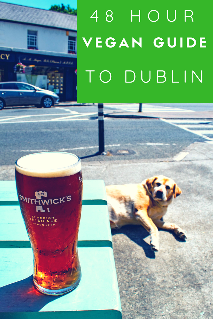uprooted-traveler-48-hour-vegan-guide-to-dublin