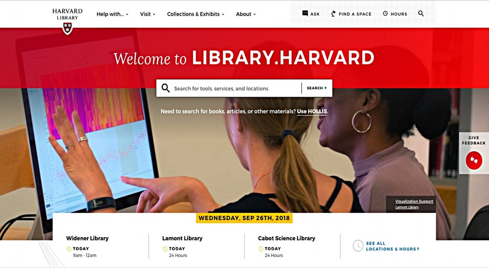 A large part of my role as a UX researcher on Harvard's Digital Strategies and Innovation team has involved performing quantitative and qualitative     usability tests of the major library websites with a particular focus on designing for search and on improving search features to reflect an optimal balance between findability and discovery based on user experience feedback. This work has also incorporated elements of design including building wireframes    and interactive prototypes. -