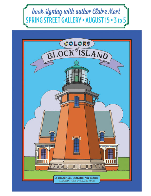 Gallery member Claire Marschak will be signing copies of her new coloring book, Colors of Block Island, this Wednesday August 15th from 3-5! Come get your copy- hot off the press!